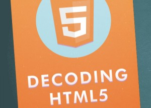 Book Decoding html5 for Web Designers And Developers